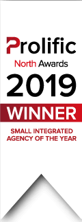 Prolific North Awards 2019 - Small Intergrated Agency of the Year - Winner!